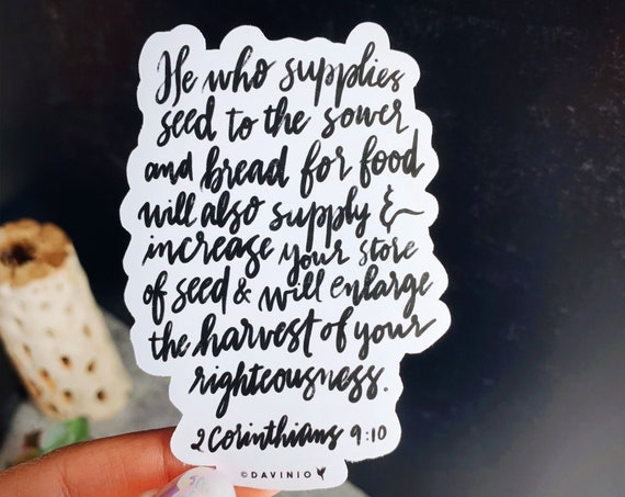 HAND-LETTERED 2 Corinthians 9:10 Vinyl Sticker | He who supplies seed to the sower...will enlarge the harvest of your righteousness |Blessed