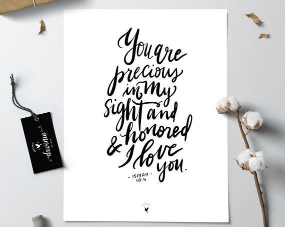 HAND-LETTERED Isaiah 43:4 Giclée Art Print | You are precious in my sight and honored and I love you | Steadfast Love of God Unfailing Love