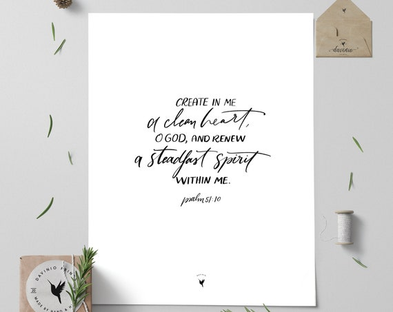 "HAND-LETTERED Psalm 51:10 ""Create in me a clean heart, O God, and renew a steadfast spirit within me."" Giclée Art Print 