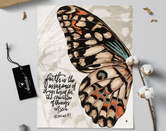 HAND-LETTERED Hebrews 11:1 & a Butterfly Painting Giclée Art Print | faith is the assurance of things hoped for | Walk by faith not by sight