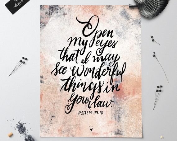 HAND-LETTERED Psalm 119:18 Giclée Art Print | Open my eyes that I may see wonderful things in your law. A prayer. Abide in my love. Dwell
