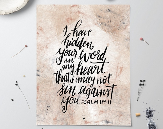 HAND-LETTERED Psalm 119:11 Giclée Art Print | I have hidden your word in my heart, that I might not sin against you. Love the Lord your God.