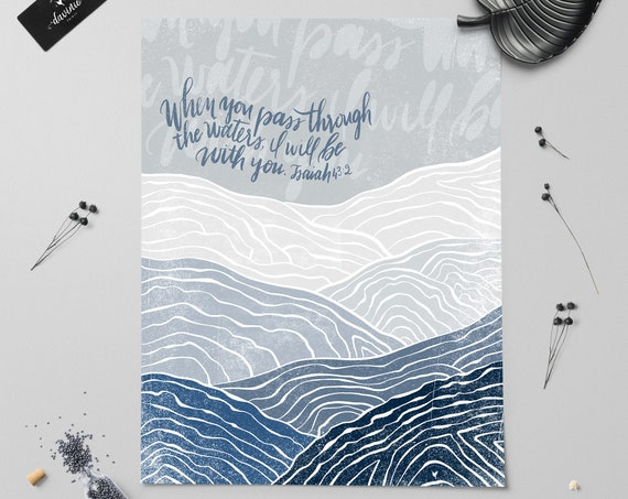 HAND-LETTERED Isaiah 43:2 & a handmade waves painting Giclée Art Print | handmade | When you pass through the waters, I will be with you.
