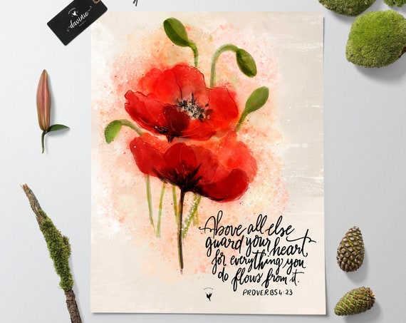 HAND-LETTERED Proverbs 4:23 Giclée Art Print | Above all else, guard your heart, for everything you do flows from it. Red Watercolor Poppies