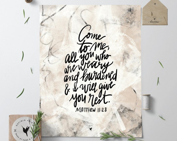 HAND-LETTERED Matthew 11:28 Giclée Art Print | Come to me all you who are weary & burdened and I gill give you rest