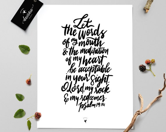 HAND-LETTERED Psalm 19:14 Giclée Art Print | Let the words of my mouth & meditation of my heart be acceptable in Your sight O Lord my rock