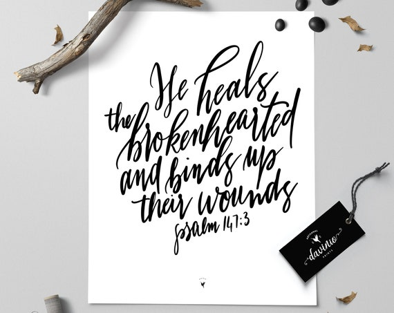 HAND-LETTERED Psalm 147:3 Giclée Art Print | He heals the brokenhearted & binds up their wounds | Shepherd of my soul | Healer Jehovah Rapha