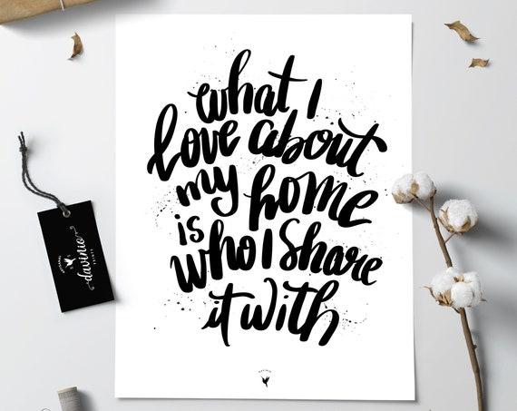 "HAND-LETTERED ""What I love about my home is who I share it with"" Giclée Art Print 