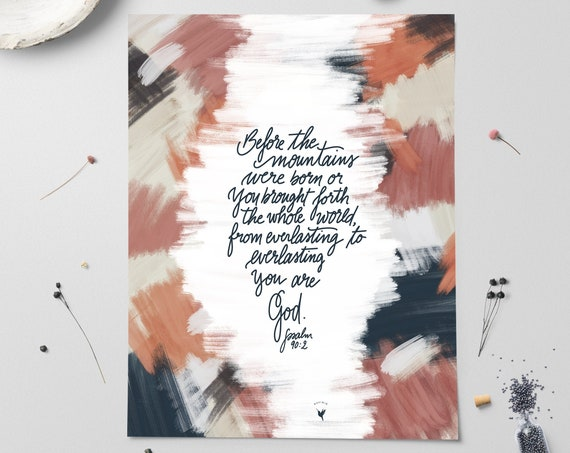 """HAND-LETTERED Psalm 90:2 """"Before the mountains were born... from everlasting to everlasting you are God."""" Giclée Art Print"""