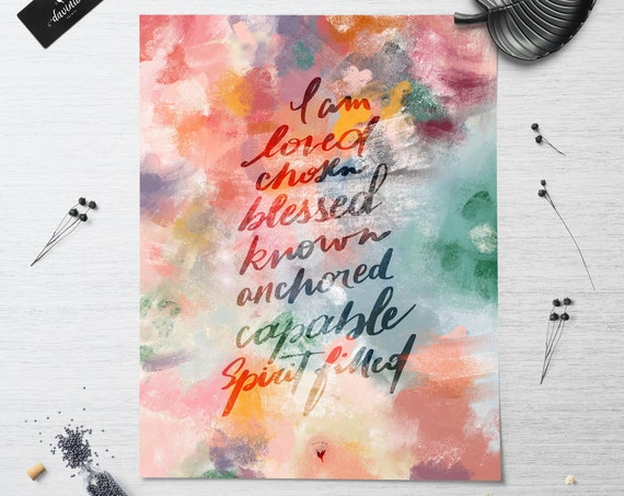 HAND-LETTERED words of life Giclée Art Print | handmade prophetic words: I am loved chosen blessed known anchored capable and Spirit filled