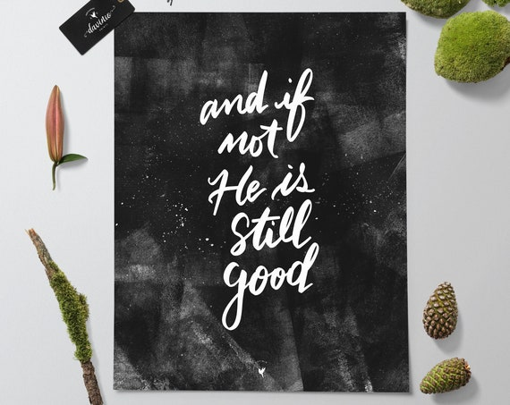 "HAND-LETTERED ""and if not He is still good"" Giclée Art Print 