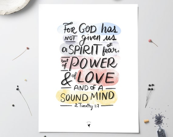 HAND-LETTERED 2 Timothy 1:7 Giclée Art Print | Made by hand | For God has not given us a spirit of fear, but of power, love and a sound mind