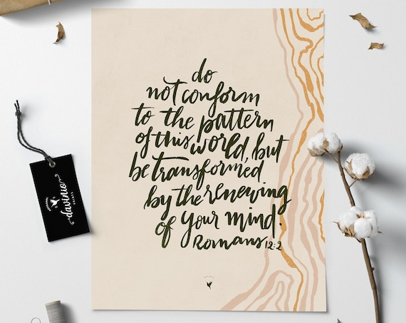 "HAND-LETTERED Romans 12:2 ""Do not conform to the pattern of this world, but be transformed by the renewing of your mind."" Giclée Art Print"