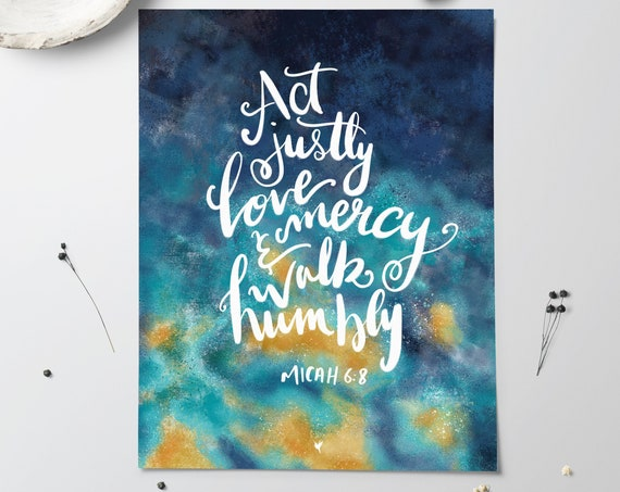 HAND-LETTERED Micah 6:8 Giclée Art Print | handmade | Act justly love mercy walk humbly with your God | You will show me the path of life