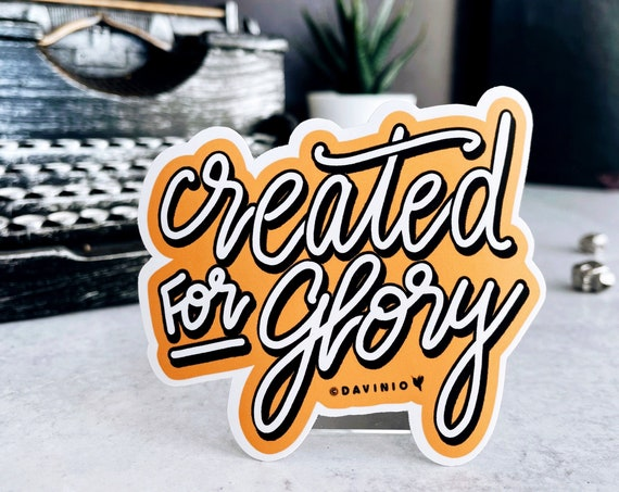 HAND-LETTERED Created for Glory Vinyl Sticker   a chosen people, a royal priesthood, a holy nation, God's possession   I am who You say I am