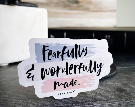 Fearfully & Wonderfully Made Vinyl Sticker | Faith Sticker | Psalm 139:14 I praise you Wonderful are your works my soul knows it very well