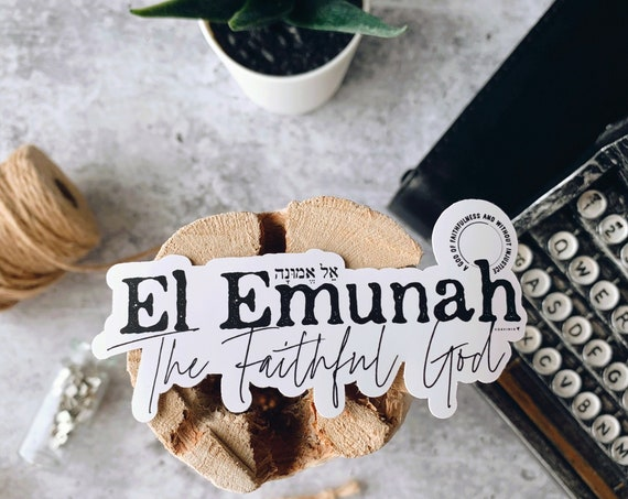 El Emunah Vinyl Sticker | Names of God Collection | The Faithful God: A God of Faithfulness and without injustice. Deuteronomy 32 4
