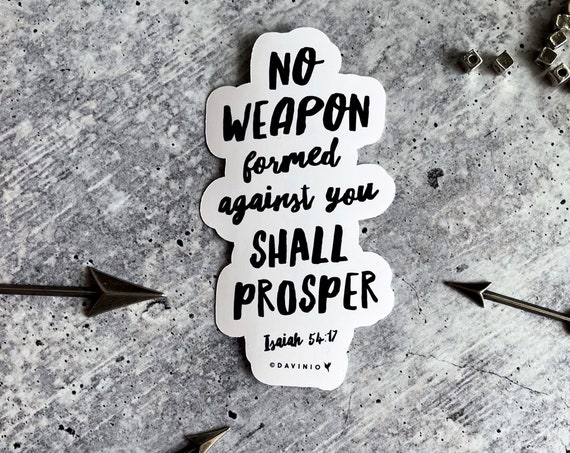 Isaiah 54:17 Vinyl Sticker | No weapon formed against you shall prosper | Christian Sticker | Isaiah Bible Study | This is your heritage