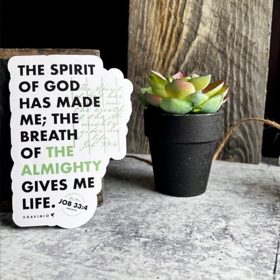 Job 33:4 Vinyl Sticker | The Spirit of God has made me; the breath of the Almighty gives me life | Christian Sticker | Job Bible Study