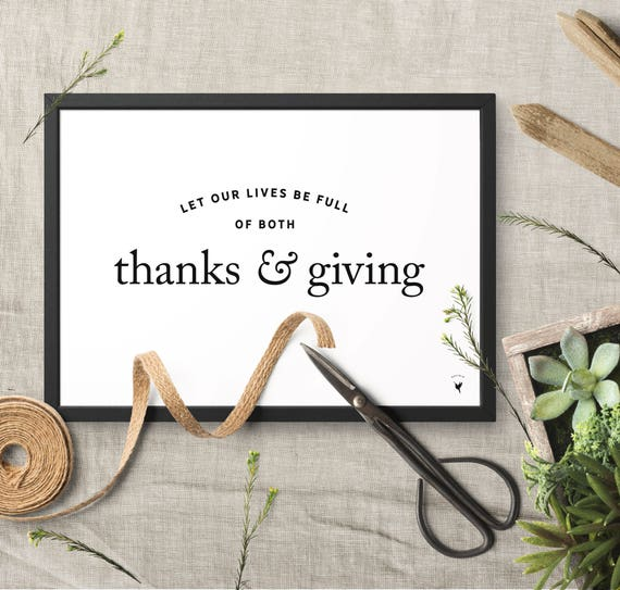 Let Our Lives Be Full of Both Thanks and Giving Giclée Art Print | Thanksgiving | Thankful | Friendsgiving | Grateful Heart