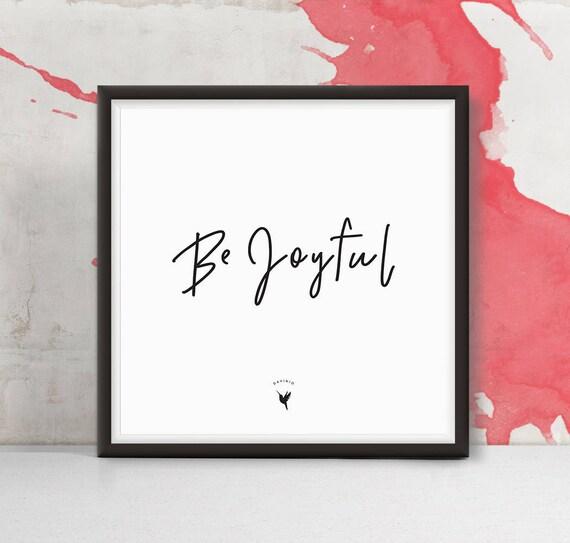 Be Joyful Square Giclee Art Print | Good Vibes | Don't worry be happy | Positive energy | Girl Boss | Feeling Good