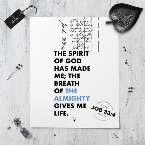 Job 33:4 Giclée Art Print | The Spirit of God has made me; the breath of the Almighty gives me life | El Shaddai | Beauty from Ashes | Life