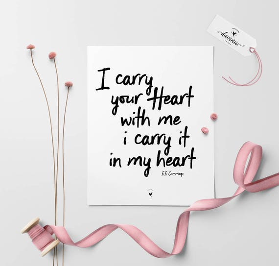 I carry your heart with me, I carry it in my heart Giclée Art Print. Poetry art E E Cummings Quote. You are the one I love.