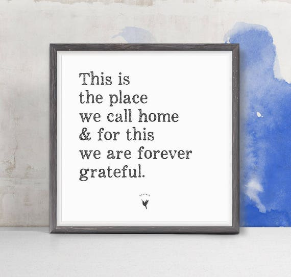 This is the place we call home | Giclee Art Print | Home is | Gratitude | Home Sweet Home | Grateful Heart | New Home Gift