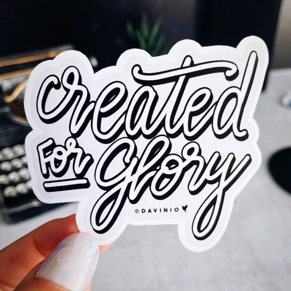 HAND-LETTERED Created for Glory Vinyl Sticker | a chosen people, a royal priesthood, a holy nation, God's possession | I am who You say I am