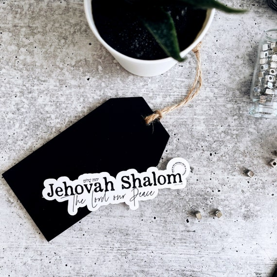 Jehovah Shalom Vinyl Sticker | Names of God Collection | The Lord is Peace | His name is Jesus | Prince of Peace | Do not worry | No fear
