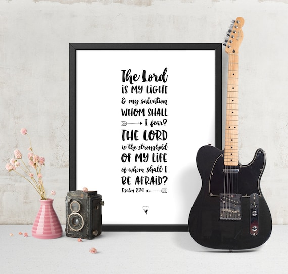 Psalm 27:1 Giclée Art Print | The Lord is my light & my salvation whom shall I fear of Whom shall I be afraid? | Fearless | Do not fear