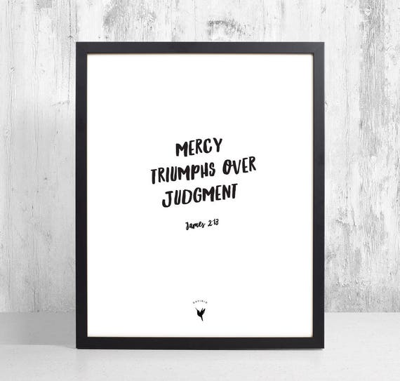Mercy triumphs over judgment | James 2:13 Giclée Art Print | Modern Christian Art | Scripture art | God is merciful | Grace
