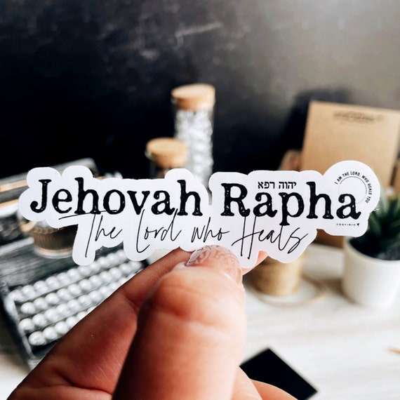Jehovah Rapha Vinyl Sticker | Names of God Collection | The Lord who heals | Exodus 15 25-26 | psalm 103 2-3 | I am the Lord, your healer