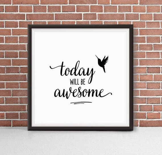 Today Will Be Awesome + Hummingbird Square Giclée Art Print | Good Day | Feel Good | You got This | Like a Boss | Happiness | Care Free
