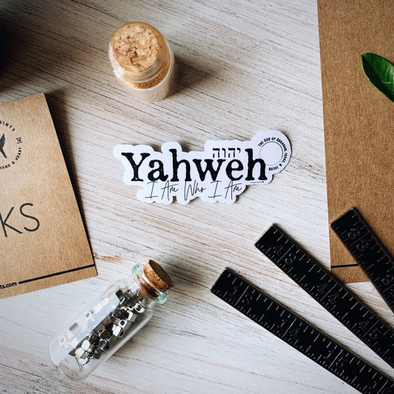 YAHWEH Vinyl Sticker | Names of God Collection | I am Who I am | The God of Abraham, Isaac, and Jacob. A covenant-keeping God.