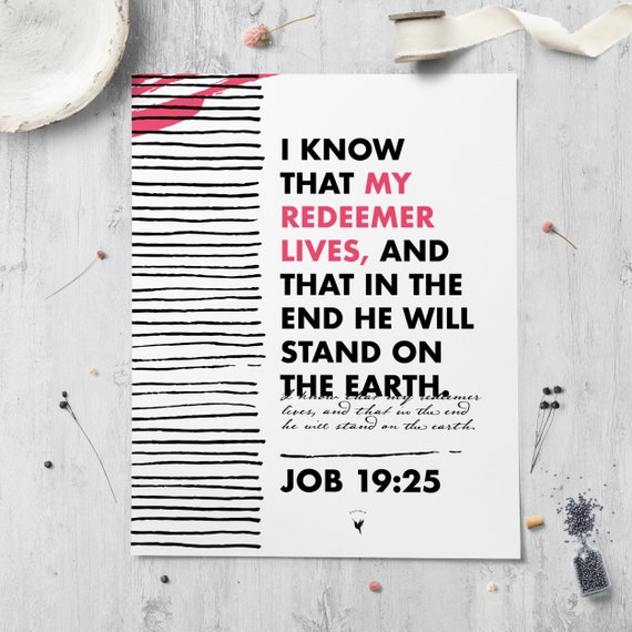Job 19:25 Giclée Art Print | I know that my redeemer lives, and that in the end he will stand on the earth | He restores | Real Hope