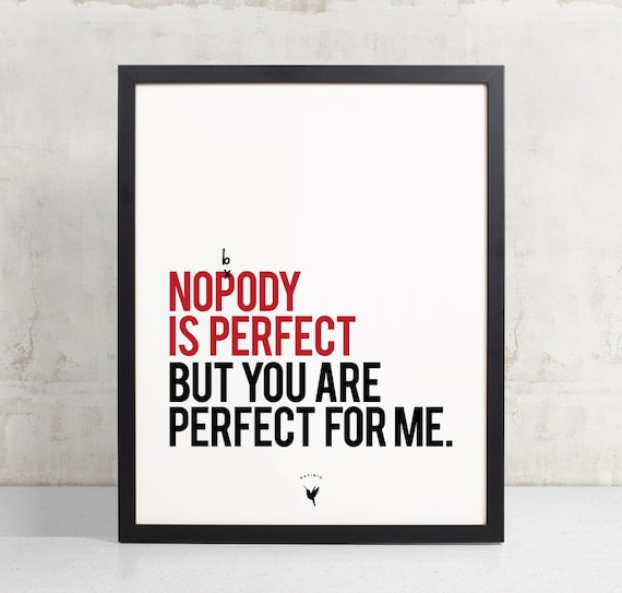Nobody's Perfect, Love Giclée Art Print | Perfect Gift for Her | I love you because | I love You | Wedding | Engagement | Perfect Marriage