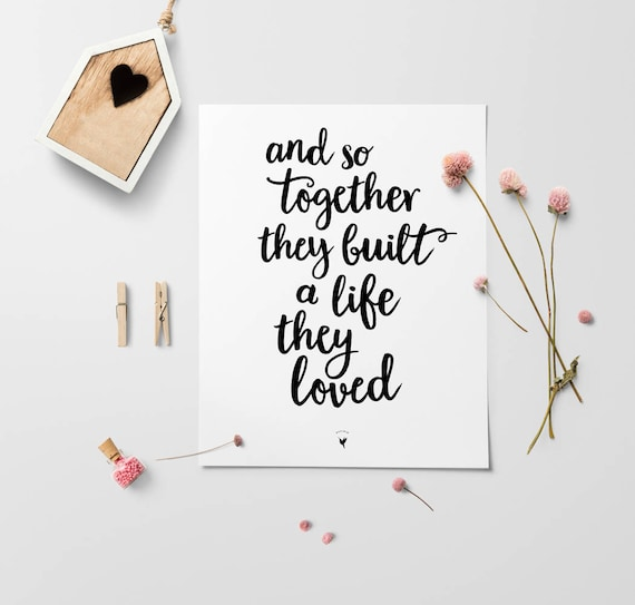 And so together they built a life they loved Giclée Art Print | Love is being with you. Let's grow old together. Just you and me. I love you