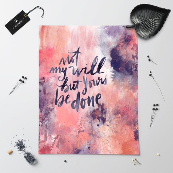 "HAND-LETTERED ""Not my will, but yours be done"" Giclée Art Print"