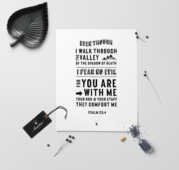 Psalm 23:4 Giclée Art Print | Even though I walk through the valley of the shadow of death, I fear no evil, for You are with me | Fearless