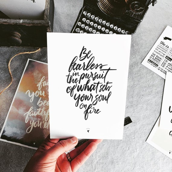 "HAND-LETTERED ""Be Fearless in the pursuit of what sets your soul on fire"" Giclée Art Print 