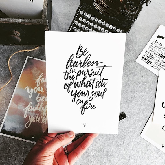 """HAND-LETTERED """"Be Fearless in the pursuit of what sets your soul on fire"""" Giclée Art Print 