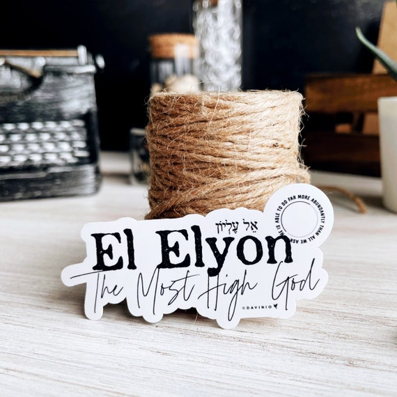 El Elyon Vinyl Sticker | Names of God Collection | The Most High God | He is able to do far more abundantly than all that we ask or think