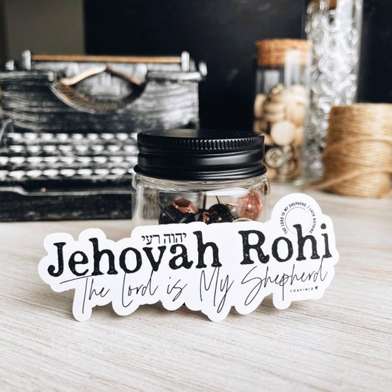 Jehovah Rohi Vinyl Sticker | Names of God Collection | Psalm 23 The Lord is my shepherd; I shall not want. I lack nothing | Good Shepherd
