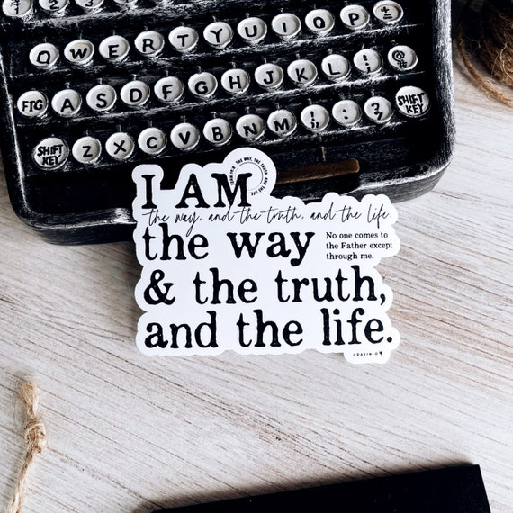 I AM the way and the truth and the life Vinyl Sticker | Names of God Collection | John 14:6 | No one comes to the Father except through me