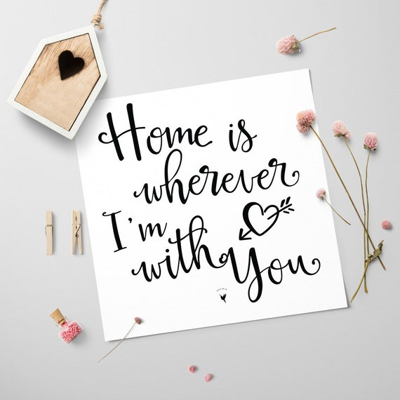 Home is Square Giclée Art Print | Home is wherever I'm With You | Home Sweet Home | New Home Gift | Anniversary Gift | For Him | For Her