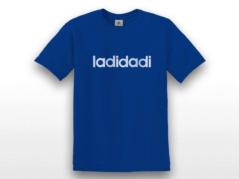 LADIDADI T-Shirt  Flock Edition Ladi Dadi La Di Da Di hip hop image 0