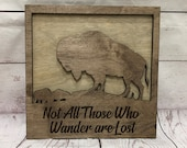 Not All Those Who Wander Are Lost - Buffalo Rustic Wooden Wall Decor