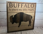 Buffalo is where my story begins rustic wooden sign