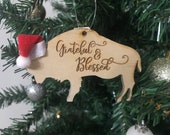 Grateful and Blessed - Buffalo Bison Wooden Engraved Ornament